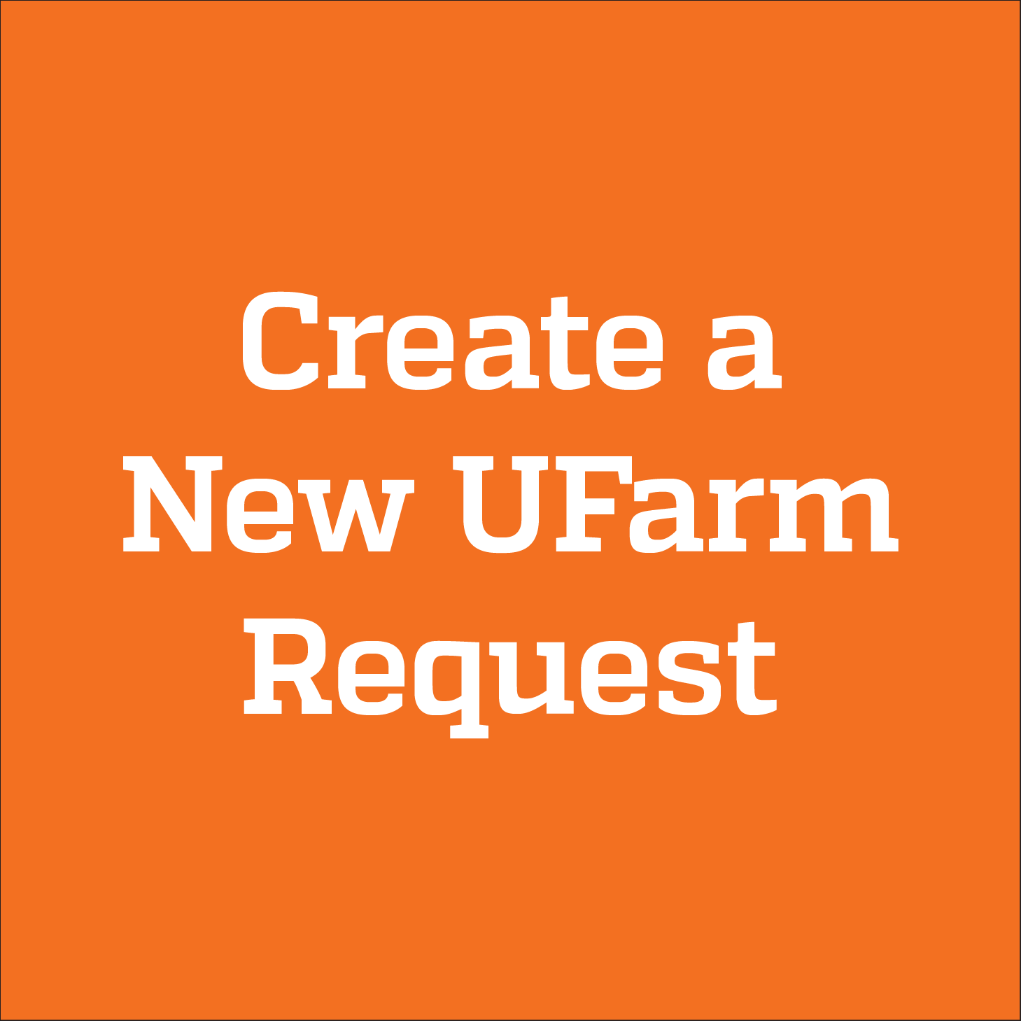 Create a New UFarm Request