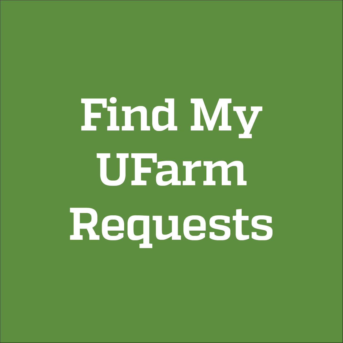 Find My UFarm Requests