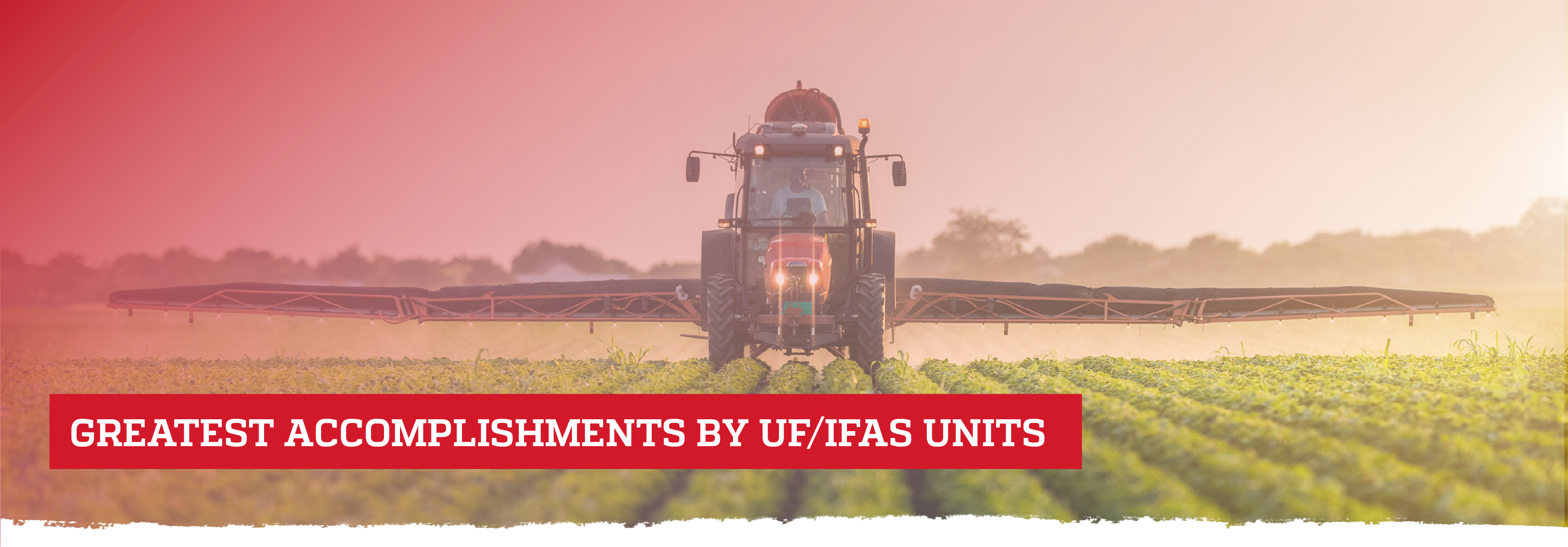 Greatest accomplishments by UF/IFAS units; Photo of tractor spraying field